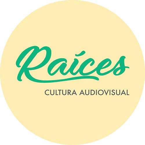 Raíces · Cultura Audiovisual